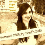 Women's History Month for Suffrage Wagon News Channel